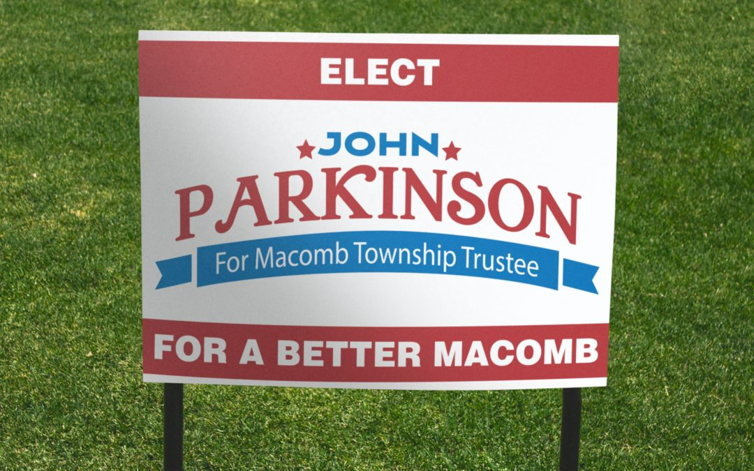John Parkinson for Macomb Township Trustee – Yard Signs 2020